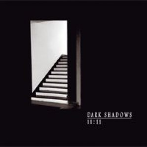 Dark Shadows '11:11'  CD