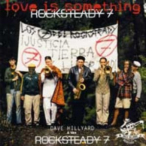 Hillyard, Dave & The Rocksteady 7 - 'Love Is Something' 7""