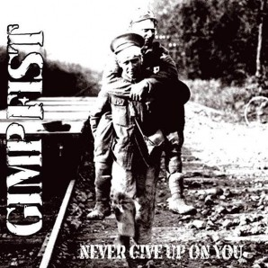 Gimp Fist 'Never give up on you' CD