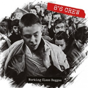 8°6 Crew 'Working Class Reggae'  CD