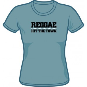 Girlie Shirt 'Reggae Hit The Town' steel blue - sizes S - XXL