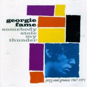 Fame, Georgie 'Somebody Stole My Thunder'  CD