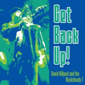 Hillyard, Dave & The Rocksteady 7 'Get Back Up!'  CD