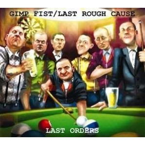 Gimp Fist + Last Rough Cause 'Last Orders - Split'  LP