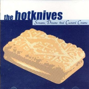 Hotknives 'Screams, Dreams & Custard Creams' LP