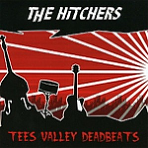 Hitchers - 'Tees Valley Deadbeats'  CD
