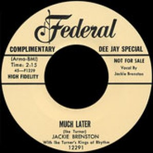 Brenston, Jackie 'Much Later' + 'The Mistreater'  7""
