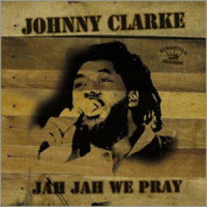 Clarke, Johnny 'Jah Jah We Pray'  LP