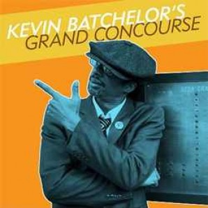 Batchelor, Kevin 'Grand Concourse'  CD