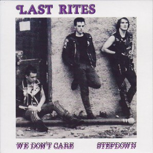 "Last Rites 'We Don't Care' + 'Stepdown' 7"""
