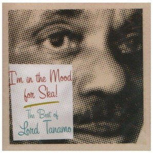 Lord Tanamo 'I'm In The Mood For Ska: The Best Of Lord Tanamo'  CD
