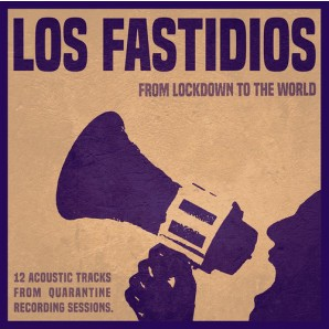 Los Fastidios 'From Lockdown To The World'  CD