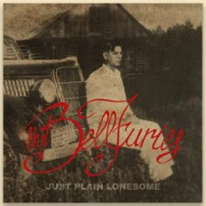 Bellfuries 'Just Plain Lonesome'  LP
