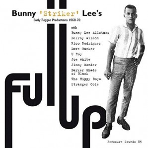 Lee, Bunny 'Striker' 'Full Up – Early Reggae Productions 1968-72'  2-LP