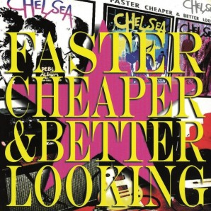 Chelsea 'Faster, Cheaper And Better Looking'  2-LP