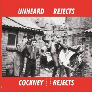 Cockney Rejects 'Unheard Rejects 1979-1981'  LP