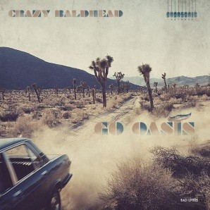 Crazy Baldhead 'Go Oasis' LP+mp3