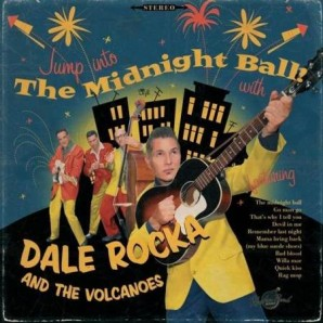 Dale Rocka & The Volcanoes 'The Midnight Ball'  10""