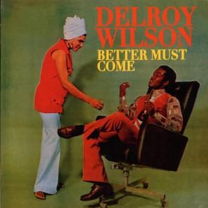 Wilson, Delroy 'Better Must Come'  LP