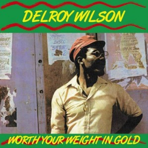 Wilson, Delroy 'Worth Your Weight In Gold'  LP
