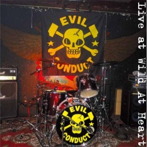 Evil Conduct 'Live At Wild At Heart'  LP + CD