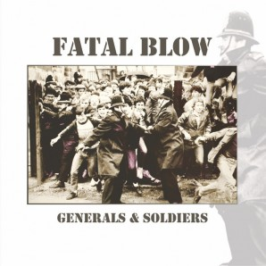 Fatal Blow 'Generals & Soldiers' LP+CD