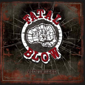 Fatal Blow 'Victimized'  CD
