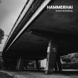 Hammerhai 'Unterm Schnellweg'  LP+cd ltd. white vinyl