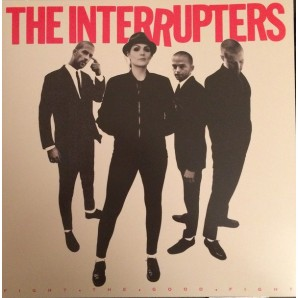 Interrupters 'Fight The Good Fight' LP