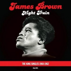 Brown, James 'Night Train – The King Singles 1960 - 1962'  2-LP