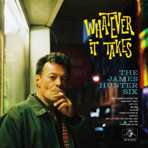 James Hunter Six 'Whatever It Takes' LP+mp3