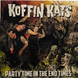 Koffin Kats 'Party Time In The End Times'  LP ltd. clear vinyl