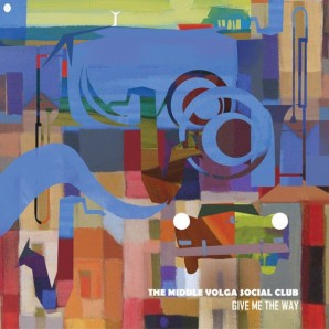 Middle Volga Social Club 'Give Me The Way'  LP