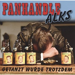 Panhandle Alks 'Getanzt Wurde Trotzdem' LP+CD