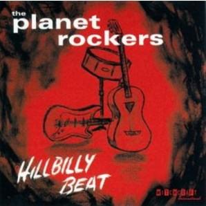 Planet Rockers 'Hillbilly Beat'  LP