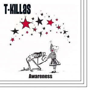 T-Killas 'Awareness' LP+mp3