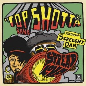 Top Shotta Band Featuring Screechy Dan 'Spread Love'  LP