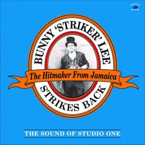 V.A. 'Bunny 'Striker' Lee Strikes Back – The Sound Of Studio One' LP