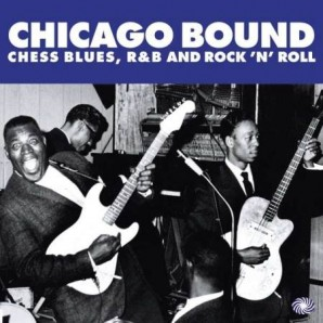 V.A. 'Chicago Bound – Chess Blues, R&B And Rock'n'Roll'  2-LP