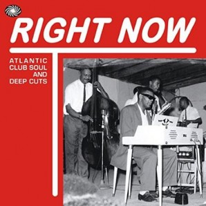 V.A. 'Right Now - Atlantic Club Soul And Deep Cuts'  2-LP