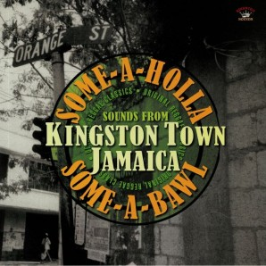 V.A. 'Some A Holla Some A Bawl: Sounds From Kingston Town Jamaica'  LP