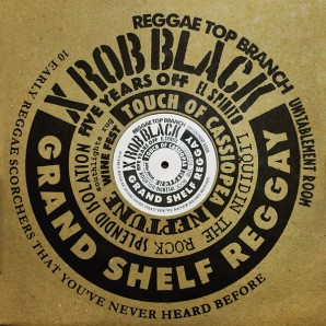 XRob Black 'Grand Shelf Reggay' LP in lim.sleeve