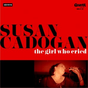 Cadogan, Susan 'The Girl Who Cried ' CD