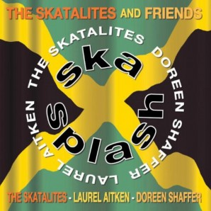 Skatalites & Friends 'Ska Splash' 2-CD  *Doreen Shaffer*