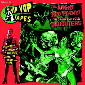 V.A. ‎'The Vip Vop Tapes Vol. 2 - The Angry Red Planet Has Come For Your Daughters'  LP *Cramps