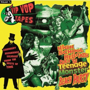 V.A. ‎'The Vip Vop Tapes Vol. 3 - High School Hellcats Crash The Teenage Monster Beach Party'  LP *Cramps*