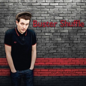 Buster Shuffle 'Our Night Out'  CD