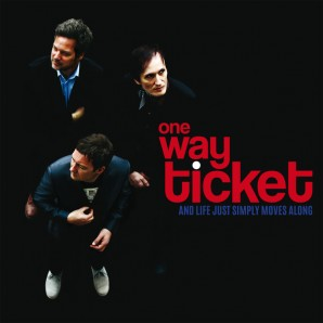 One Way Ticket  'And Life Just Simply Moves Along'  LP