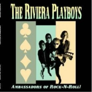 Riviera Playboys - 'Ambassadors Of Rock'n'Roll '  LP
