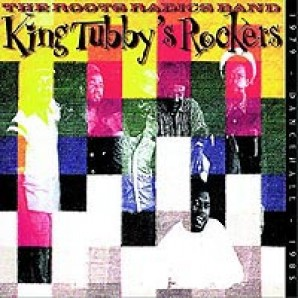 Roots Radics Band - 'King Tubby's Rockers'  CD
